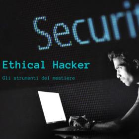 Ethical Hacker – Strumenti del mestiere